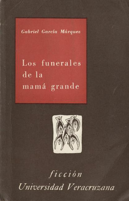 funeralesdemamagrande_UV_garcia_marquez